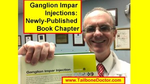 Ganglion Impar Injections, for Coccyx Pain, Tailbone Pain, New Book Chapter