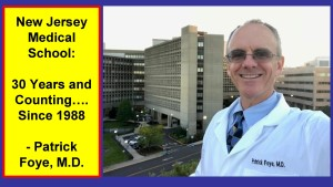 New Jersey Medical School, 30 Years and Counting, Since 1988. - Patrick Foye, MD