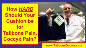 How HARD should your CUSHION be for Tailbone Pain, Coccyx Pain?